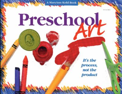 Preschool Art: It's the Process, Not the Product 9780876591680