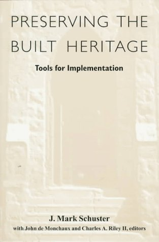 Preserving the Built Heritage Preserving the Built Heritage Preserving the Built Heritage Preserving the Built Heritage Preserving the B: Tools for Im 9780874518313
