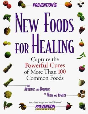 Prevention 39 s new foods for healing by selene yeager julia for Cuisine for healing