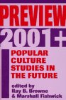 Preview 2001]: Popular Culture Studies in the Future 9780879726904