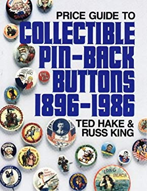 Price Guide to Collectible Pin-Back Buttons 1896-1986 9780870696046