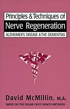 Principles & Techniques of Nerve Regeneration: Alzheimer's Disease & the Dementias 9780876043813