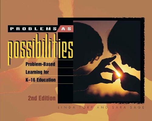 Problems as Possibilities: Problem-Based Learning for K-16 Education 9780871205742