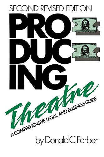 Producing Theatre: A Comprehensive Legal and Business Guide - Second Edition 9780879101039