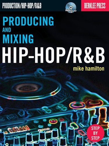 Producing and Mixing Hip-Hop/R&B [With DVD] 9780876390856