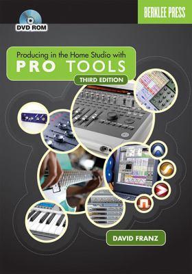 Producing in the Home Studio with Pro Tools [With DVD ROM] 9780876390801