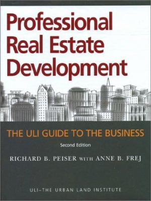 Professional Real Estate Development: The Uli Guide to the Business 9780874208948