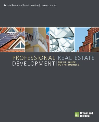 Professional Real Estate Development: The ULI Guide to the Business - 3rd Edition