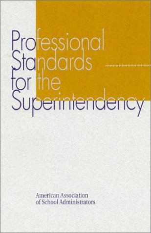 Professional Standards for the Superintendency 9780876522028