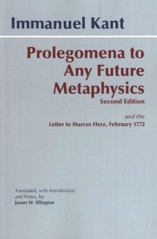 Prolegomena: To Any Future Metaphysics That Will Be Able to Come Forward as Science with Kant's Letter to Marcus Herz 9780872205932