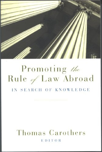 Promoting the Rule of Law Abroad: In Search of Knowledge 9780870032196