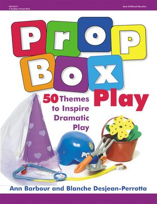 Prop Box Play: 50 Themes to Inspire Dramatic Play 9780876592779