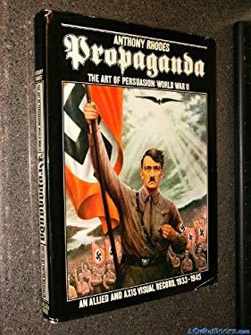 Propaganda : The Art of Persuasion: World War II