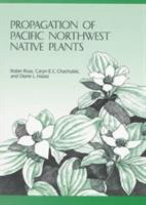 Propagation of Pacific Northwest Native Plants 9780870714283