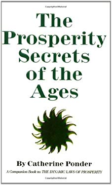 Prosperity Secrets of the Ages: How to Channel a Golden River of Riches Into Your Life 9780875165677