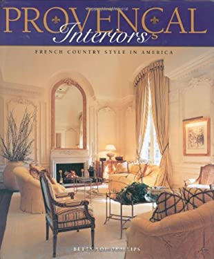 Provencal Interiors: French Country Style in America 9780879058487