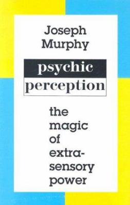 Psychic Perception: The Magic of Extrasensory Power 9780875166704