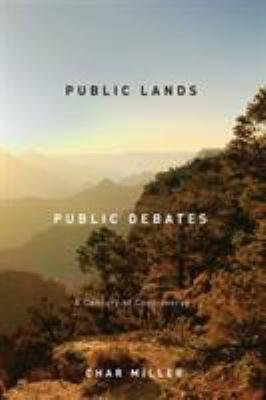 Public Lands, Public Debates: A Century of Controversy 9780870716591