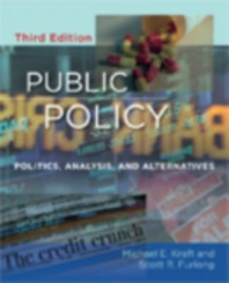 Public Policy: Politics, Analysis, and Alternatives, 3rd Edition 9780872899711