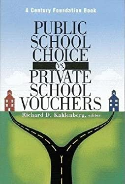 Public School Choice Vs. Private School Vouchers 9780870784842