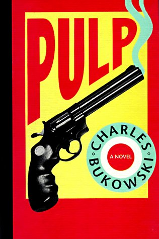 Pulp  by Charles Bukowski, C. Bukowski