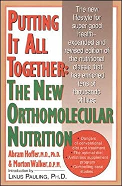 Putting It All Together: The New Orthomolecular Nutrition 9780879836337