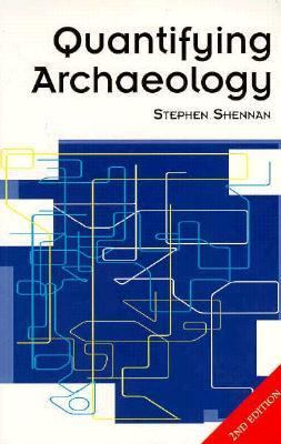 Quantifying Archaeology: Second Edition 9780877455981