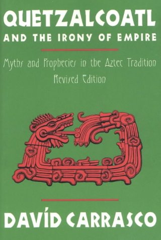 Quetzalcoatl and the Irony of Empire 9780870815584