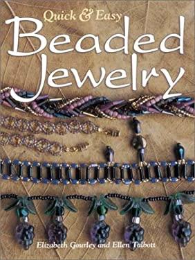 Quick & Easy Beaded Jewelry Quick & Easy Beaded Jewelry 9780873493772