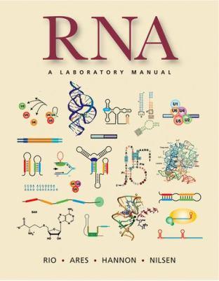 RNA: A Laboratory Manual 9780879698911