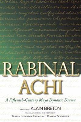 Rabinal Achi: A Fifteenth-Century Maya Dynastic Drama 9780870818752