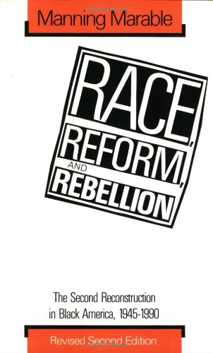 Race, Reform, and Rebellion: The Second Reconstruction in Black America, 1945-