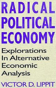 Radical Political Economy: Explorations in Alternative Economic Analysis 9780873326063