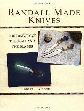 Randall Made Knives: The History of the Man and the Blades 9780873647113