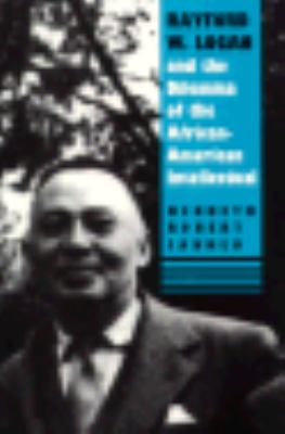 Rayford W. Logan and the Dilemma of the African-American Intellectual 9780870238581