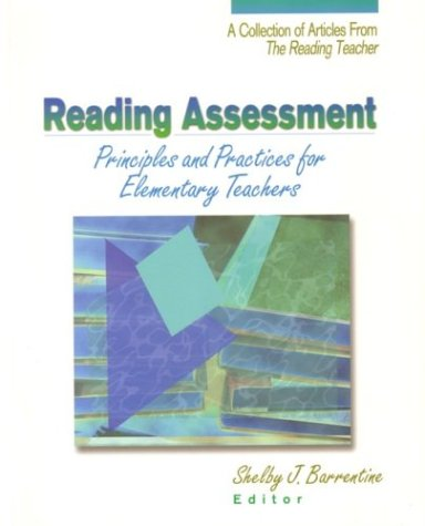 Reading Assessment: Principles and Practices for Elementary Teachers: A Collection of Articles from the Reading Teacher 9780872072503