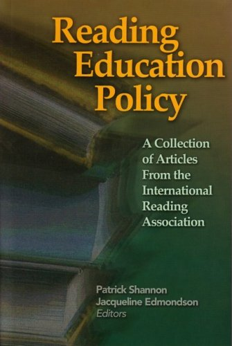 Reading Education Policy: A Collection of Articles from the International Reading Association 9780872075689