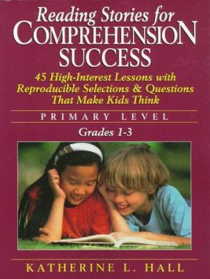 Reading Stories for Comprehension Success, Grades 1 - 3 9780876288887