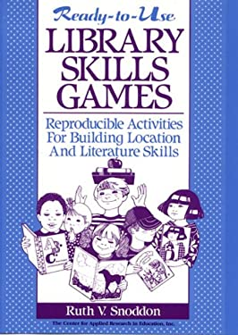 Ready-To-Use Library Skills Games: Reproducible Activities for Building Location & Literature Skills 9780876287217