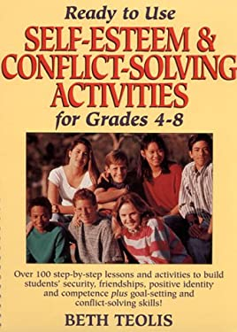 Ready-To-Use Self-Esteem and Conflict-Solving Activities for Grades 4-8 9780876286111