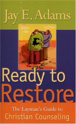Ready to Restore: The Layman's Guide to Christian Counseling 9780875520704