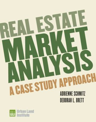 Real Estate Market Analysis: Methods and Case Studies 9780874201369