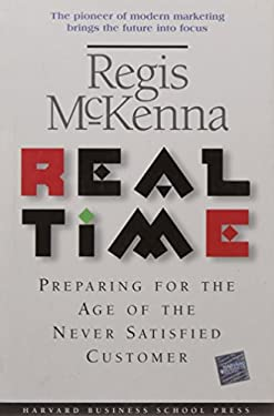 Real Time: Preparing for the Age of the Never Satistied Customer 9780875847948
