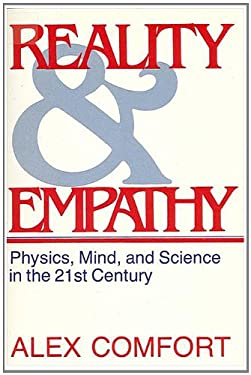 Reality and Empathy: Physics, Mind, and Science in the 21st Century 9780873957632