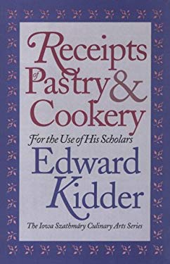 Receipts of Pastry and Cookery: For the Use of His Scholars 9780877454106