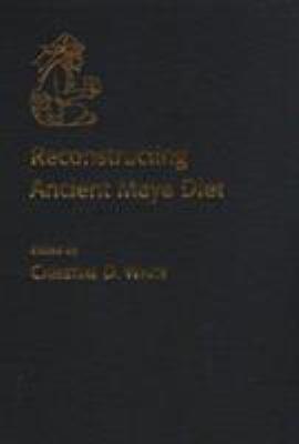 Reconstructing Ancient Maya Diet 9780874806021