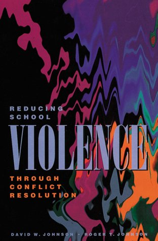 Reducing School Violence Through Conflict Resolution 9780871202529