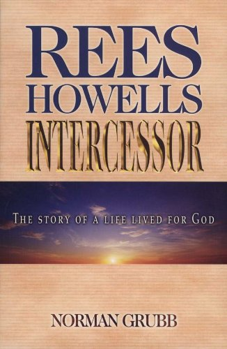 Rees Howells Intercessor 9780875081885