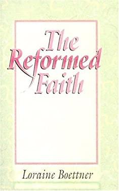 The Reformed Faith 9780875521220
