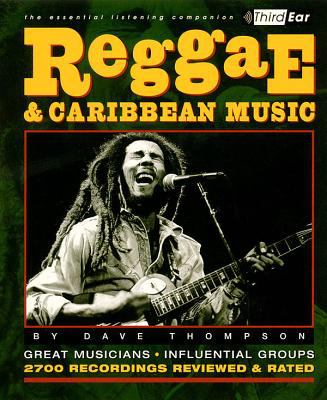 Reggae & Caribbean Music: Third Ear - The Essential Listening Companion 9780879306557
